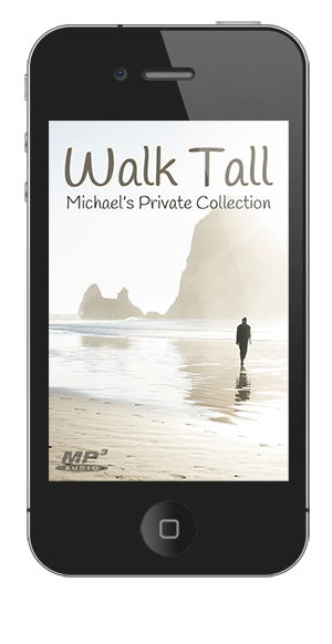Walk Tall from Michael's Private Collection